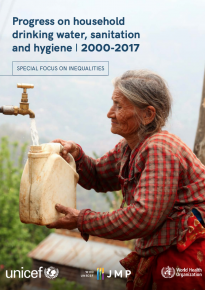 WHO/UNICEF Joint Monitoring Program for Water Supply, Sanitation and Hygiene (JMP) – Progress on household drinking water, sanitation and hygiene 2000-2017